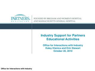 Industry Support for Partners Educational Activities   Office for Interactions with Industry Kaley Klanica and Erin Stew