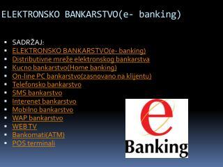 ELEKTRONSKO BANKARSTVO(e- banking)