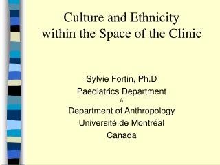 Culture and Ethnicity  within the Space of the Clinic