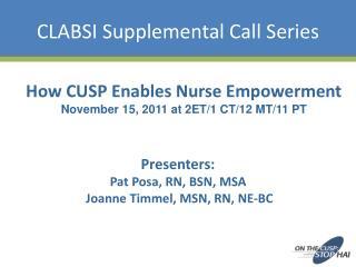 Presenters: Pat Posa, RN, BSN, MSA   Joanne Timmel, MSN, RN, NE-BC