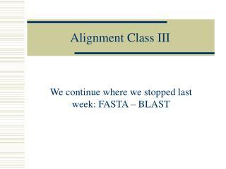 A lignment Class III
