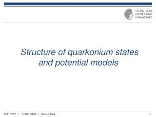 Structure of quarkonium states and potential models
