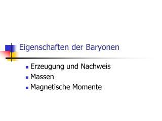 Eigenschaften der Baryonen