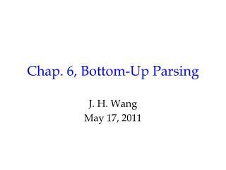 Chap. 6, Bottom-Up Parsing