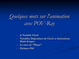 Quelques mots sur l'animation avec POV-Ray