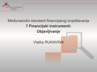 Međunarodni standard financijskog izvještavanja 7 Financijski instrumenti: Objavljivanje