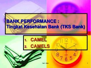 BANK PERFORMANCE : Tingkat Kesehatan Bank (TKS Bank)