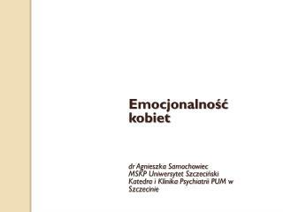 dr Agnieszka  Samochowiec MSKP Uniwersytet Szczeciński