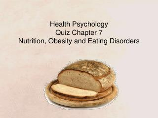 Health Psychology Quiz Chapter 7  Nutrition, Obesity and Eating Disorders