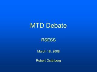 MTD Debate