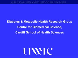 Diabetes & Metabolic Health Research Group Centre for Biomedical Science,