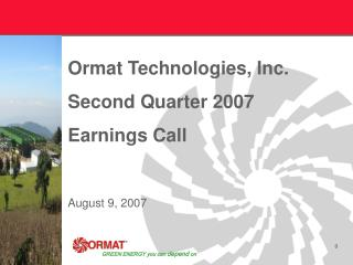 Ormat Technologies, Inc. Second Quarter 2007 Earnings Call August 9, 2007
