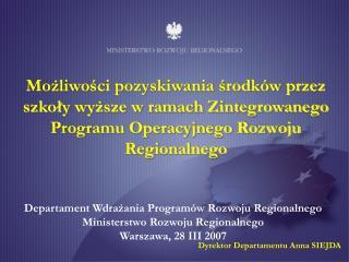 Departament Wdrażania Programów Rozwoju Regionalnego Ministerstwo Rozwoju Regionalnego