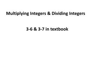 Multiplying Integers & Dividing Integers