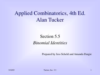 Section 5.5 Binomial Identities  Prepared by Jess Scheld and Amanda Dargie
