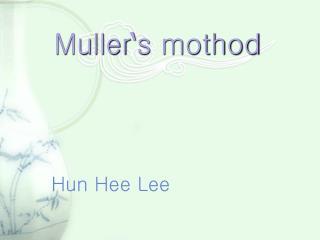 Muller ' s mothod