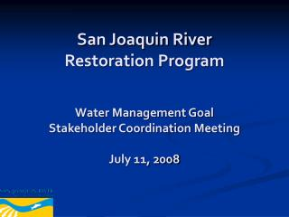 San Joaquin River  Restoration Program