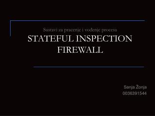 Sustavi za pracenje i vođenje procesa STATEFUL INSPECTION FIREWALL