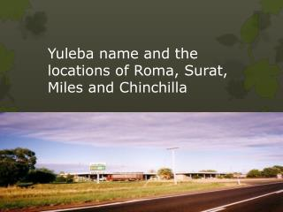 Yuleba name and the locations of Roma, Surat, Miles and Chin