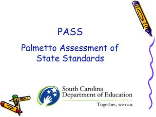 PASS Palmetto Assessment of State Standards