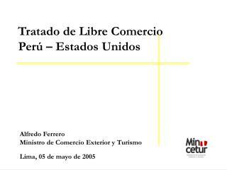 Alfredo Ferrero Ministro de Comercio Exterior y Turismo
