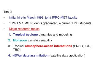 Tim Li initial hire in March 1999, joint IPRC-MET faculty