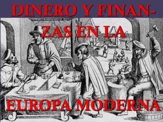 DINERO Y FINAN-ZAS EN LA EUROPA MODERNA