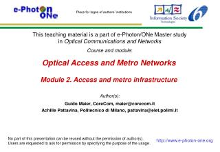 Optical Access and Metro Networks Module  2.  Access and metro infrastructure