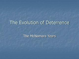 The Evolution of Deterrence