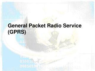 General Packet Radio Service (GPRS)