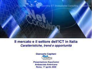 Il mercato e il settore dell'ICT in Italia Caratteristiche, trend e opportunità Giancarlo Capitani