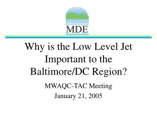 Why is the Low Level Jet Important to the  Baltimore/DC Region?