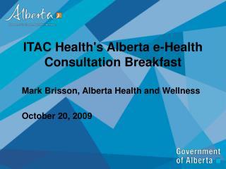 ITAC Health's Alberta e-Health Consultation Breakfast