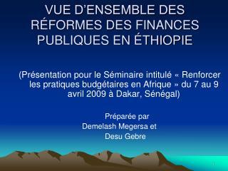 VUE D ENSEMBLE DES R FORMES DES FINANCES PUBLIQUES EN  THIOPIE