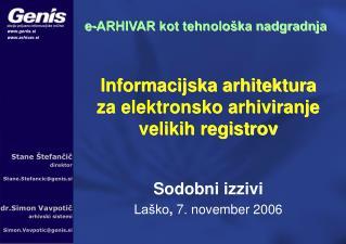Informacijska arhitektura za elektronsko arhiviranje velikih registrov Sodobni izzivi