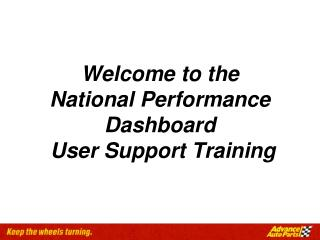 Welcome to the  National Performance  Dashboard   User Support Training