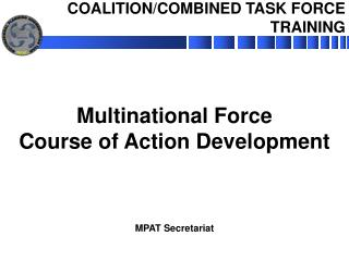 Multinational Force Course of Action Development