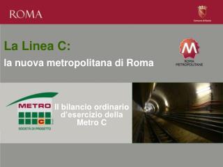 La Linea C:  la nuova metropolitana di Roma