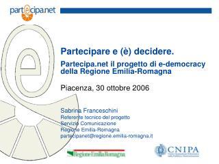 Piacenza, 30 ottobre 2006  Sabrina Franceschini Referente tecnico del progetto