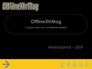 OfflineXtrMag a magyar extrém sport - és életmód magazin