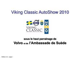 Viking Classic AutoShow 2010 sous le haut parrainage de Volvo  et de  l�Ambassade de Su�de