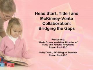Head Start, Title I and  McKinney-Vento Collaboration:  Bridging the Gaps