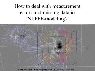 How to deal with measurement errors and missing data in  NLFFF-modeling?
