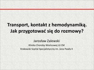 Transport, kontakt z hemodynamiką. Jak przygotować się do rozmowy?