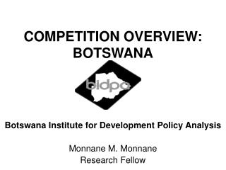 COMPETITION OVERVIEW: BOTSWANA