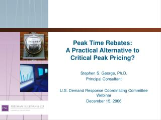 Peak Time Rebates: A Practical Alternative to  Critical Peak Pricing