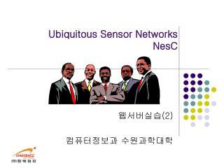 Ubiquitous Sensor Networks  NesC
