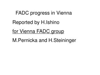 FADC progress in Vienna