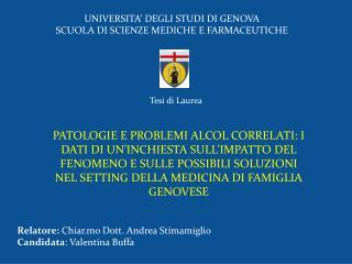 UNIVERSITA' DEGLI STUDI DI GENOVA  SCUOLA DI SCIENZE MEDICHE E FARMACEUTICHE