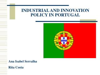 INDUSTRIAL AND INNOVATION POLICY IN PORTUGAL